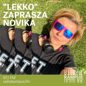 LEKKO – nowa autorska audycja Noviki na antenie Radia Kampus
